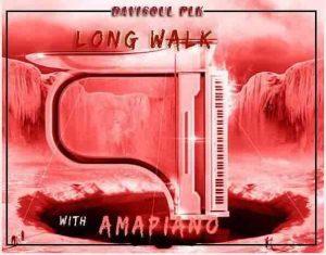 Ep: DaviSoul PLK – Long Walk With Amapiano