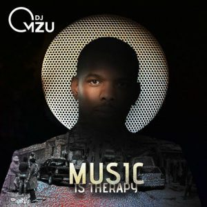 Ep: DJ Mzu – Music Is Therapy