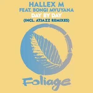 Ep: Hallex M, Bongi Mvuyana – Day By Day (Atjazz Remix)