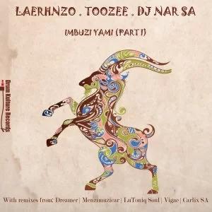 Ep: LaErhnzo, TooZee & DJ Nar SA – Imbuzi Yami (Part One)