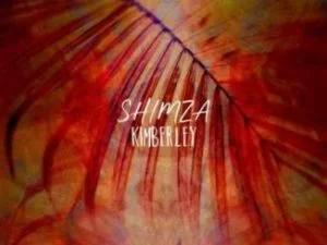 Ep: Shimza - Kimberley