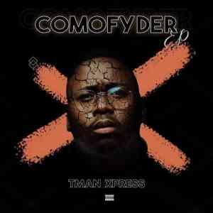Ep: T-Man Xpress – Comofyder