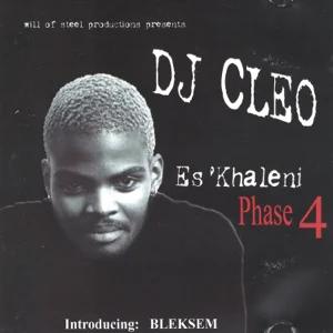 ALBUM: DJ Cleo – Es'khaleni Phase 4