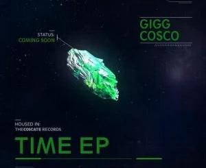 Ep: Gigg Cosco – Time