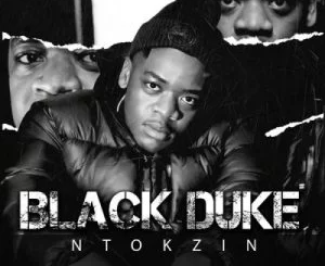 Album: Ntokzin – Black Duke