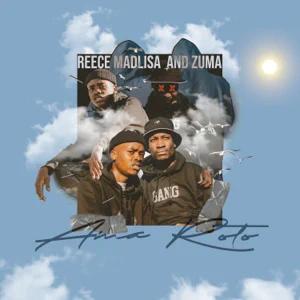 Reece Madlisa & Zuma – Ama Roto – EP