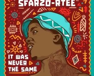Album: Sfarzo Rtee – It Was Never The Same
