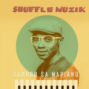 ALBUM: Shuffle Muzik – Sgubu Sa Mapiano