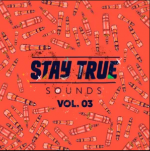 Album: Various Artists – Stay True Sounds Vol.3 (Compiled by Kid Fonque)
