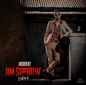 MOREKI – Jim Sorrow ft. Rotondwa & BlackSounds DOWNLOAD Mp3