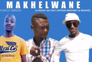 DJ Rocky SA – Makhelwane Ft Captain MaryBoy & Mokhes DOWNLOAD Mp3