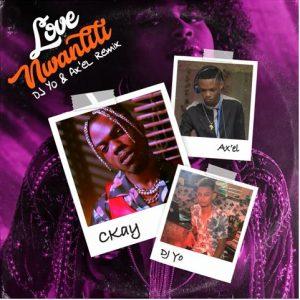 Ckay – Love Nwantiti (Remix) ft. DJ Yo! & AX'EL DOWNLOAD Mp3