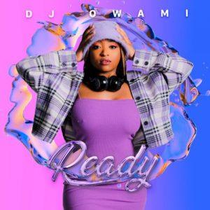 DJ Owami – Ready DOWNLOAD Zip