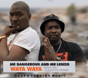 Mr Dangerous x Mr Lenzo – Waya Waya ft Stapura x Rams The Violinist