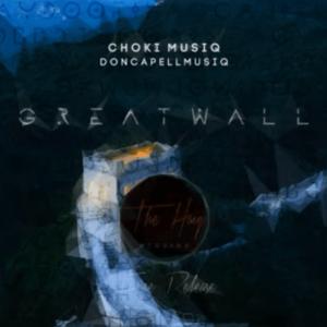 Choki Musiq – Great Wall Of China (Main Mix) DOWNLOAD Mp3