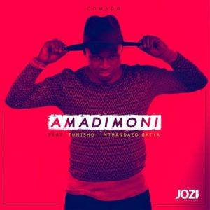 Comado – Amadimoni ft. Tumisho & Mthandazo Gatya DOWNLOAD Mp3